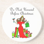 Do Not Unravel Before Christmas - Christmas Queen Coaster