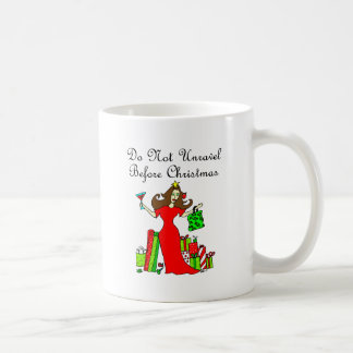 Do Not Unravel Before Christmas - Christmas Queen Coffee Mug