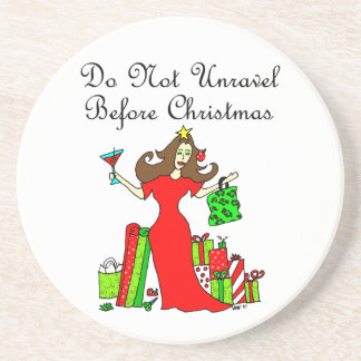 Do Not Unravel Before Christmas - Christmas Queen Drink Coaster