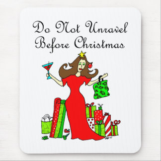 Do Not Unravel Before Christmas - Christmas Queen Mouse Pad
