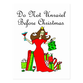 Do Not Unravel Before Christmas - Christmas Queen Postcard