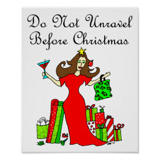 Do Not Unravel Before Christmas - Christmas Queen Poster