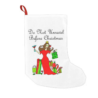 Do Not Unravel Before Christmas - Christmas Queen Small Christmas Stocking