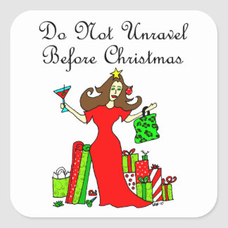 Do Not Unravel Before Christmas - Christmas Queen Square Sticker