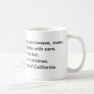 Do not use in the State of California Classic White Coffee Mug