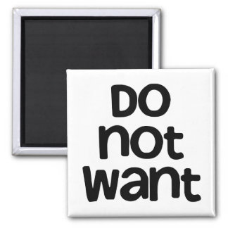 Do Not Want 2 Inch Square Magnet