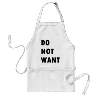 Do Not Want Adult Apron