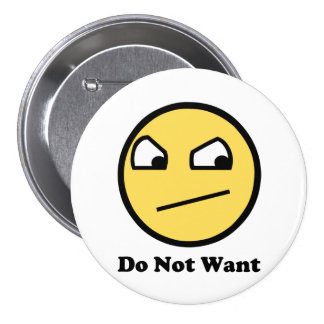 Do Not Want Awesome Face Pinback Button