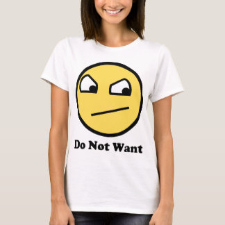 Do Not Want Awesome Face T-Shirt