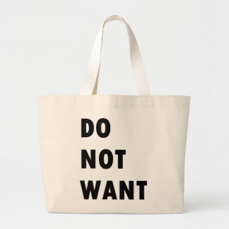 Do Not Want Tote Bags