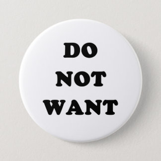 Do Not Want Button