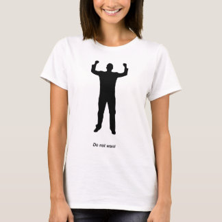 Do Not Want Silhouette T-Shirt