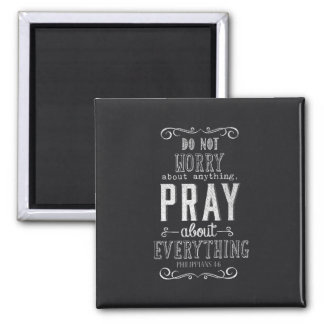 Do not worry about anything Pray about Everything 2 Inch Square Magnet