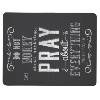 Do not worry about anything Pray about Everything Journal
