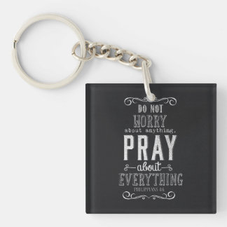 Do not worry about anything Pray about Everything Keychain
