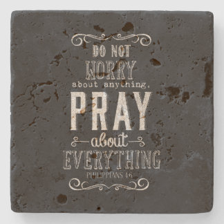 Do not worry about anything Pray about Everything Stone Coaster