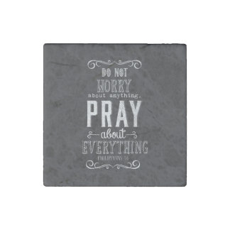 Do not worry about anything Pray about Everything Stone Magnet