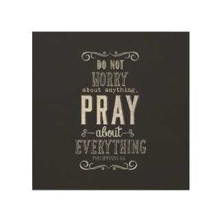 Do not worry about anything Pray about Everything Wood Wall Decor