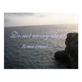 Do Not Worry About Tomorrow Postcard
