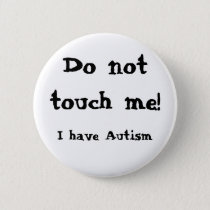 Do note touch me! Autism Button