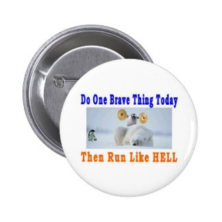 DO ONE GREAT THING TODAY PINBACK BUTTON