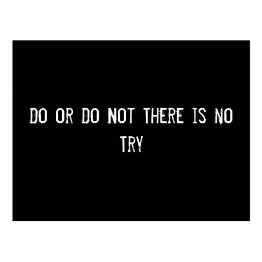 Do or Do Not There is no Try Postcard