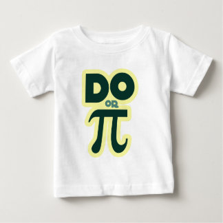 Do or Pi for Pi Day Baby T-Shirt