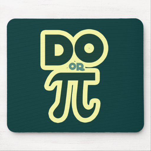 Do or Pi for Pi Day Mouse Pads