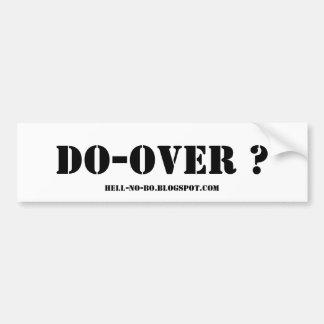 DO-OVER ? - BLACK ON WHITE BUMPER STICKERS