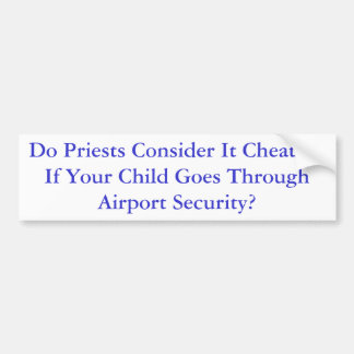 Do Priests Consider It Cheating If Your Child G... Bumper Sticker