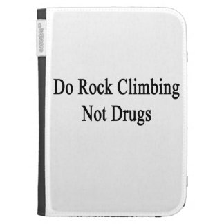 Do Rock Climbing Not Drugs Kindle 3 Cover
