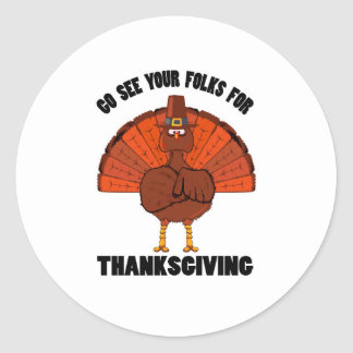 Do See Your Folks For Thanksgiving Classic Round Sticker