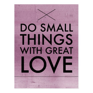 Do Small Thing With Great Love Quote Postcard