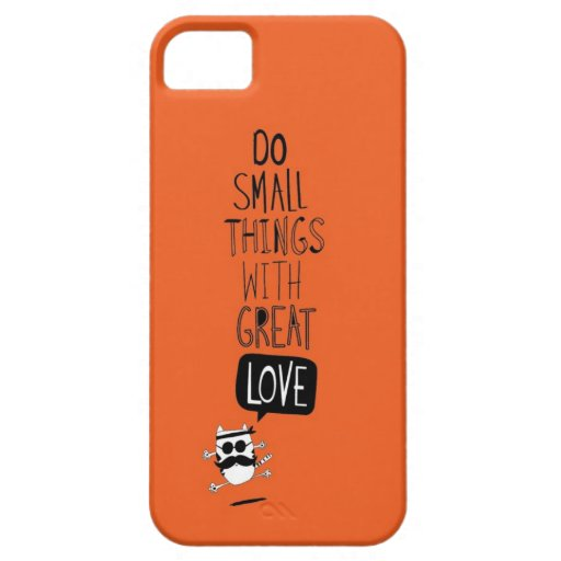 Do small things with great love iPhone 5 cases