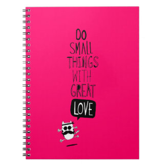Do small things with great love notebooks