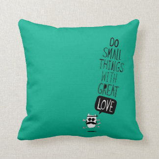 Do small things with great love pillow