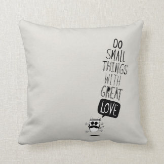 Do small things with great love pillows