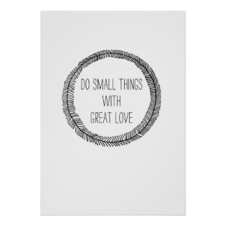DO small Things with great Love Print