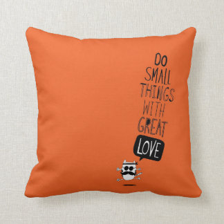 Do small things with great love throw pillow