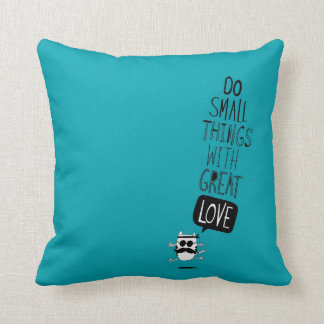 Do small things with great love throw pillows