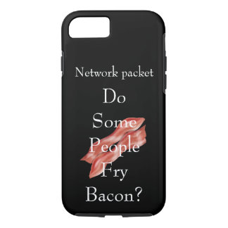 Do Some People Fry Bacon? iPhone 8/7 Case