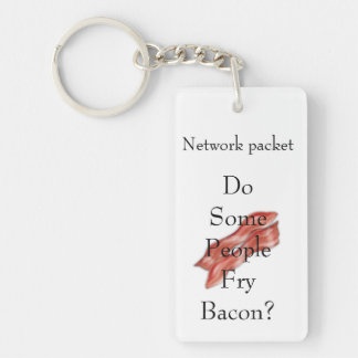 Do Some People Fry Bacon? Keychain