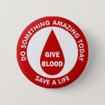Do Something Amazing Today Save A Life Button