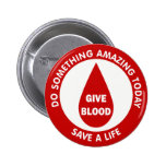 Do Something Amazing Today Save A Life Pinback Buttons