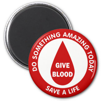 Do Something Amazing Today Save A Life 2 Inch Round Magnet