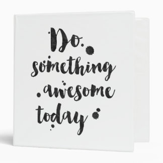 Do Something Awesome Today - Inspirational Binder