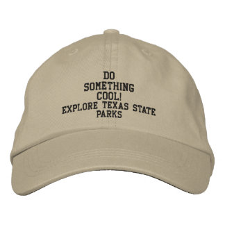 DO SOMETHING COOL! Explore Texas State Parks cap