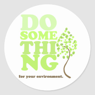 Do something for your environment classic round sticker