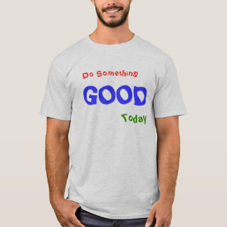 Do Something Good Today Hoodie