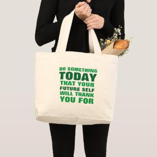 Do Something Today Future Self Thank Jumbo Large Tote Bag